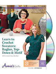 Learn to Crochet Sweaters: Raglan, Top-Down & Motif Class DVD