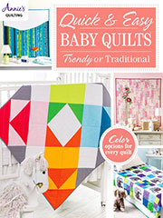 Quilt/Sew FeatureQuick & Easy Baby Quilts