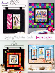 Quilt/Sew FeatureQuilting with Art Panels 1: Jody's Ladies