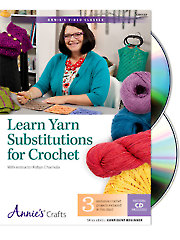 Learn Yarn Substitutions for Crochet Class DVD