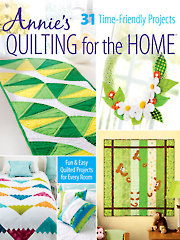 Annie's Quilting for the Home
