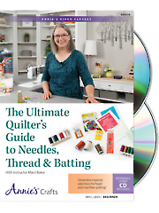 The Ultimate Quilter's Guide to Needles, Thread & Batting Class DVD