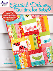 Quilt/Sew FeatureSpecial Delivery Quilting for Baby