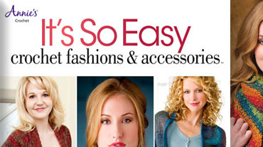Its So Easy: Crochet Fashions & Accessories - This book includes 19 easy-to-stitch fashions:...